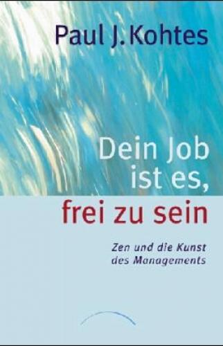 Dein Job ist es, frei zu sein