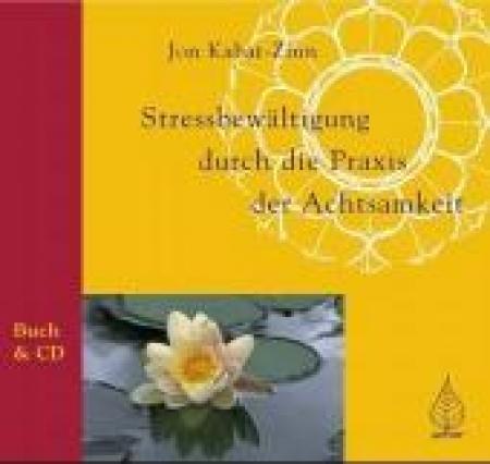Stressbewältigung durch die Praxis der Achtsamkeit, mit Audio C