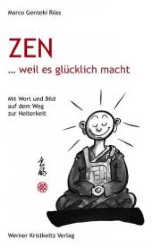 Zen ... weil es glücklich macht