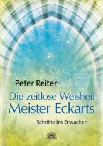 Die zeitlose Weisheit des Meister Eckharts