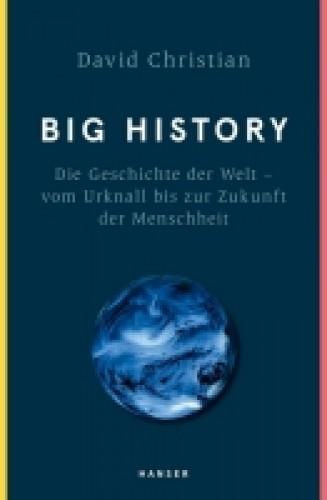 BIG HISTORY Die Geschichte der Welt