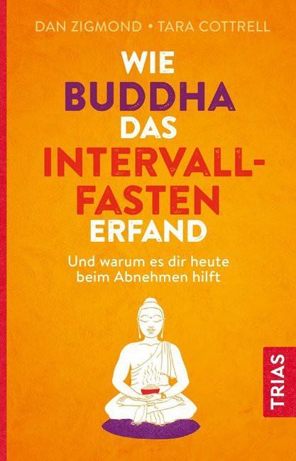 Wie Buddha das Intervallfasten erfand