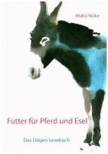 Futter für Pferd und Esel - Das Dogen-Lesebuch