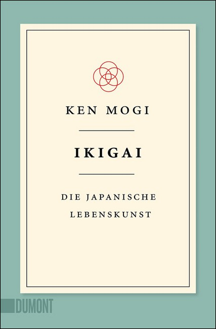 IKIGAI die japanische Lebenskunst