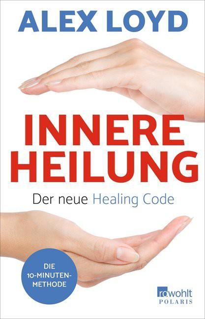 Innere Heilung - der neue Healing Code