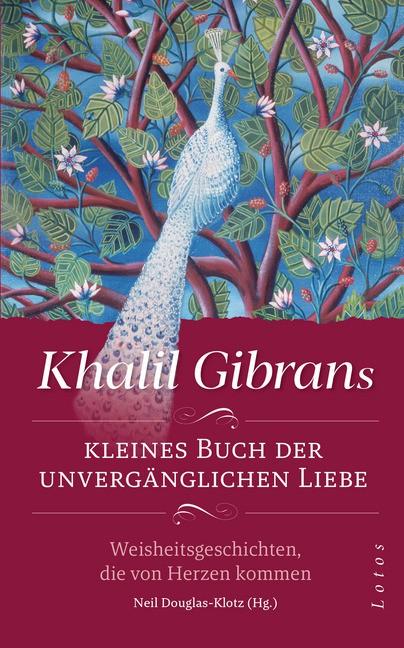 Khalil Gibrans kleines Buch der unverfänglichen Liebe