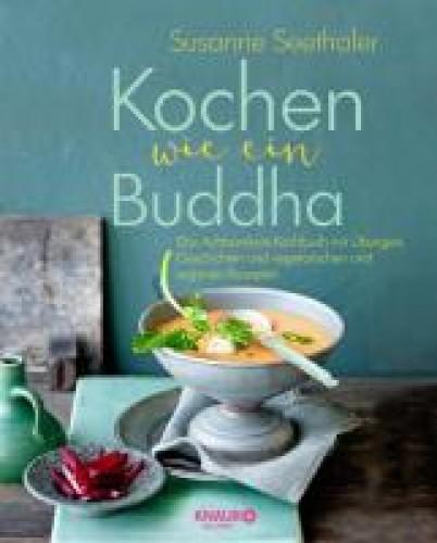 Kochen wie ein Buddha Achtsamkeits-Kochbuch