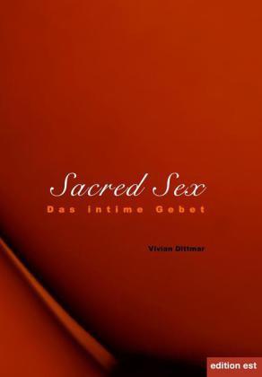 SACRED SEX  Das intime Gebet
