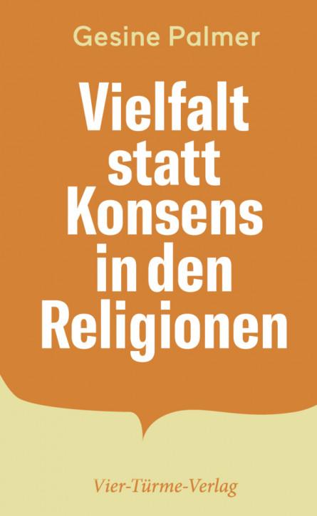 Vielfalt statt Konsens in den Religionen