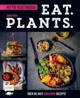 Eat.Plants.  Heftig vegetarisch