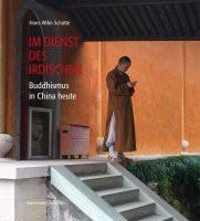 Im Dienst des Irdischen    -  Buddhismus in China heute