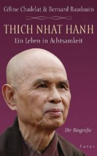 Thich Nhat Hanh, Ein Leben in Achtsamkeit