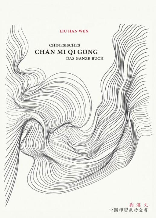 Chinesisches Chan Mi Qi Gong  -  Das ganze Buch