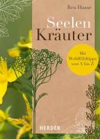 Seelen-Kräuter - Mit Wohlfühltipps von A bis Z.