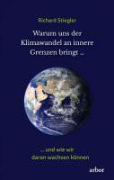 Warum uns der Klimawandel an innere Grenzen bringt ....