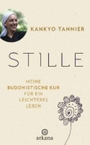 Stille  -  meine buddhistische Kur